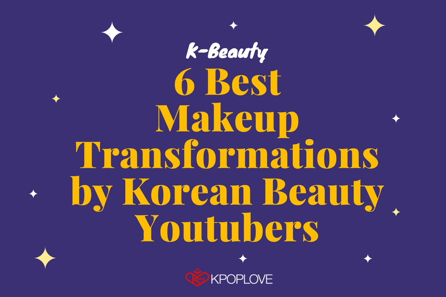 6 Best Makeup Transformations by Korean Beauty Youtubers