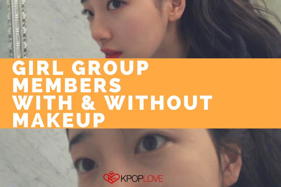 Girl Group Members With & Without Makeup