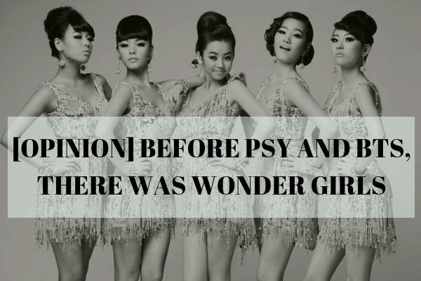 [OPINION] Before PSY and BTS, there was Wonder Girls