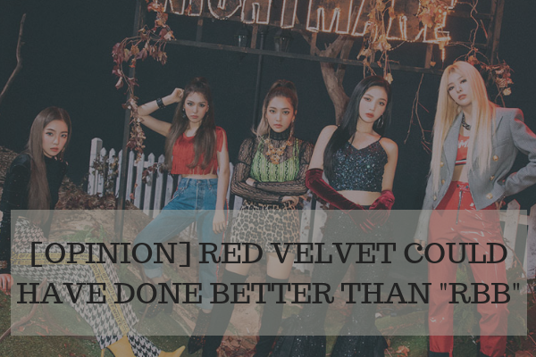 """[OPINION] Red Velvet Could Have Done Better than """"RBB"""""""