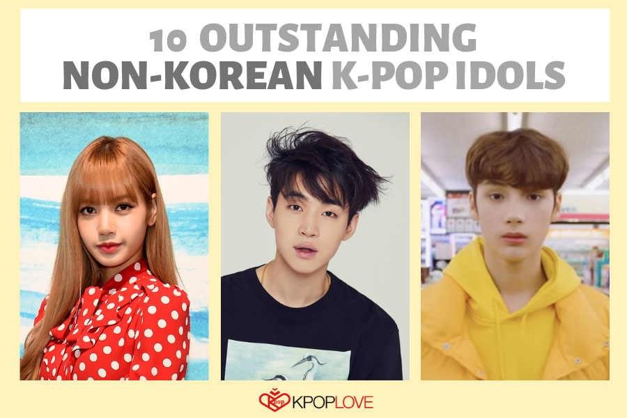 10 Outstanding Non-Korean K-Pop Idol Members