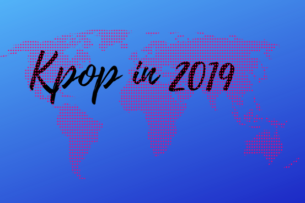 [OPINION] 2019 Kpop Outlook in the USA